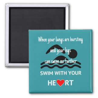 Swim with your heart inspirational magnet