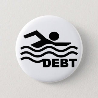 Swimming in Debt 6 Cm Round Badge