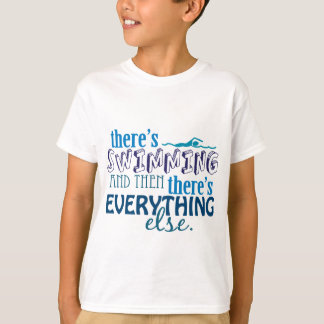 Swimming is Eleverything Shirts