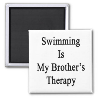 Swimming Is My Brother s Therapy Refrigerator Magnets
