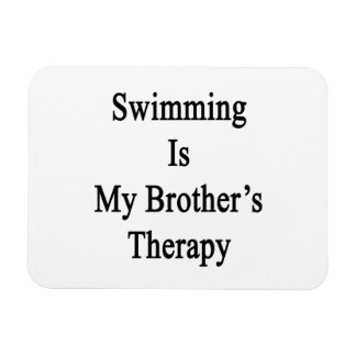 Swimming Is My Brother s Therapy Vinyl Magnet