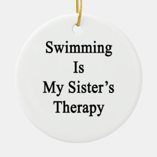 Swimming Is My Sister s Therapy Christmas Tree Ornament