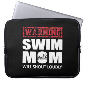 Swimming Mom Will Shout Loudly Cute Shirt Laptop Sleeve