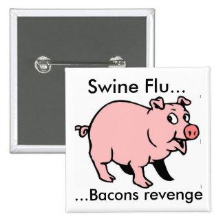 Swine Flu..., ...Bacons revenge 15 Cm Square Badge