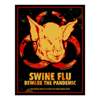 SWINE FLU - Beware The Pandemic! Poster