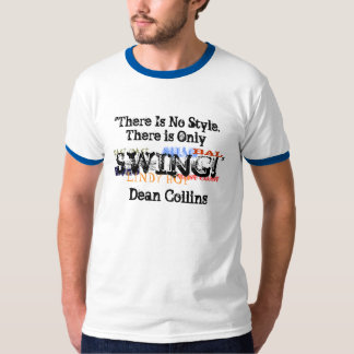 Swing Shirt.. ALL IS SWING T-Shirt