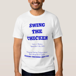 Swing The Chicken Shirts