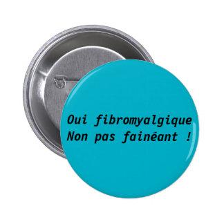 swipes in yes fibromyalgic not lazy 6 cm round badge