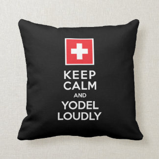 Swiss Yodeler's Funny Keep Calm Yodel Loudly Cushion