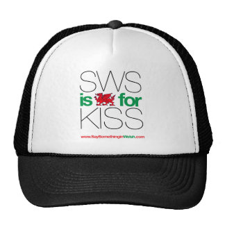 SWS is the Welsh for Kiss! Cap