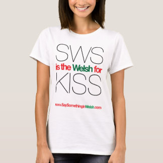SWS is the Welsh for Kiss! T-Shirt