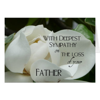 Sympathy on the loss of your Father-White Magnolia Card