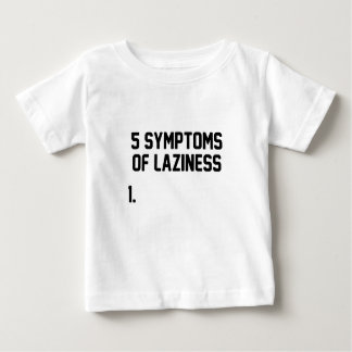 Symptoms of Laziness Baby T-Shirt
