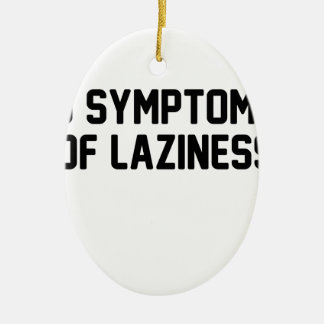 Symptoms of Laziness Ceramic Oval Decoration