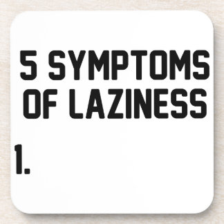 Symptoms of Laziness Coaster