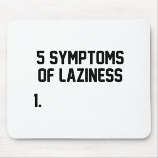 Symptoms of Laziness Mouse Pad