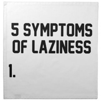 Symptoms of Laziness Napkin