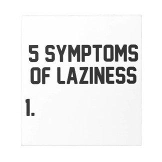 Symptoms of Laziness Notepad