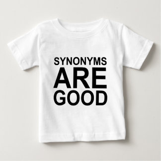SYNONYMS ARE GOOD Rude Funny Language Joke Baby T-Shirt