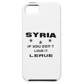 Syria If you don't love it, Leave iPhone 5 Case