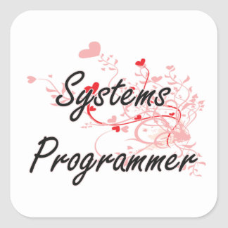 Systems Programmer Artistic Job Design with Hearts Square Sticker