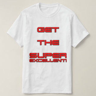 T3RMIN4TOR2  Double Sided Get The Super Excellent! T-Shirt