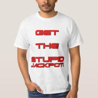 T3RMIN4TOR2 - Get The Stupid Jackpot T-Shirt