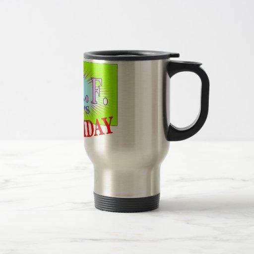T.G.I.F, Thank God It's Friday Coffee Mug