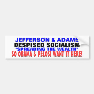 T.JEFFERSON hated spreading wealth OBAMA loves it! Car Bumper Sticker