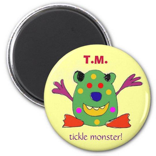T.M., Tickle Monster magnet