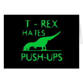 T REX HATES PUSHUPS Funny Dino Design Card