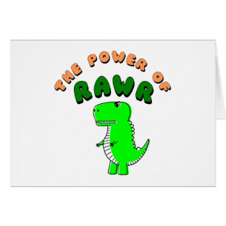 T-Rex The Power Of RAWR Card