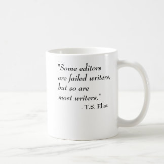 T.S. Eliot quote - Writers Coffee Mug