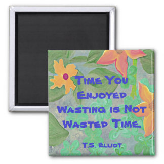 t s elliot time quote square magnet