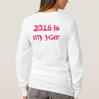 T Shirt - 2015 is my year