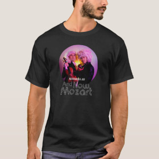 T-shirt: And Now Mozart T-Shirt