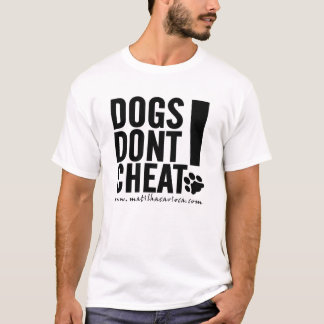 T-shirt Dogs Don't Cheat
