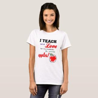 "T-Shirt for Teachers...""I teach out of love..."""