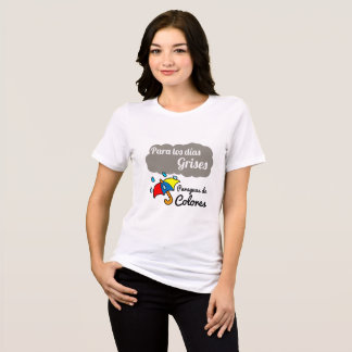 T-shirt, For the gray days umbrella of colors T-Shirt