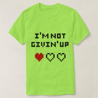 """T-shirt Gamer """"Not givin' up """""""