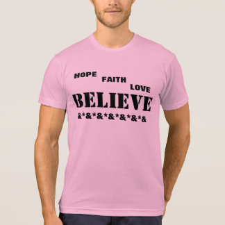 T-SHIRT/ Hope, faith, love, Believe Shirt