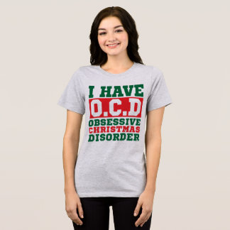 T-Shirt I have OCD Obsessive Christmas Disorder