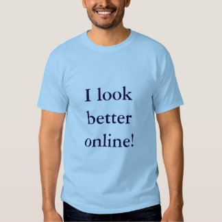 "T-shirt ""I look better on line"""