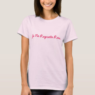 "t-shirt ""I regret nothing"" French letters text"