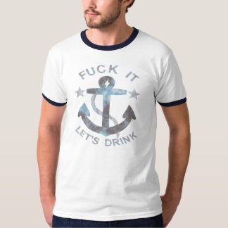 T-shirt it let's drink