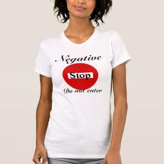 T-SHIRT/ Negative, Stop, Do not enter-design Shirt