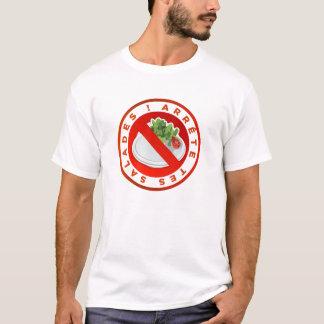 "T-shirt Original ""Stops your salads"" Neck Design"
