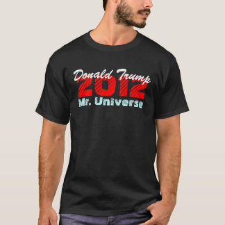 T-Shirt ~ The Donald Trump 2012 Mr. Universe