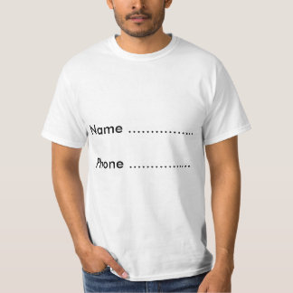 T shirt with 'Name  ...Phone