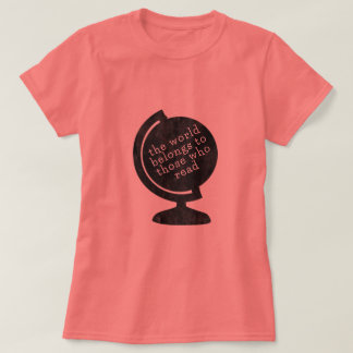 T-Shirt World Belongs to Those who Read Black